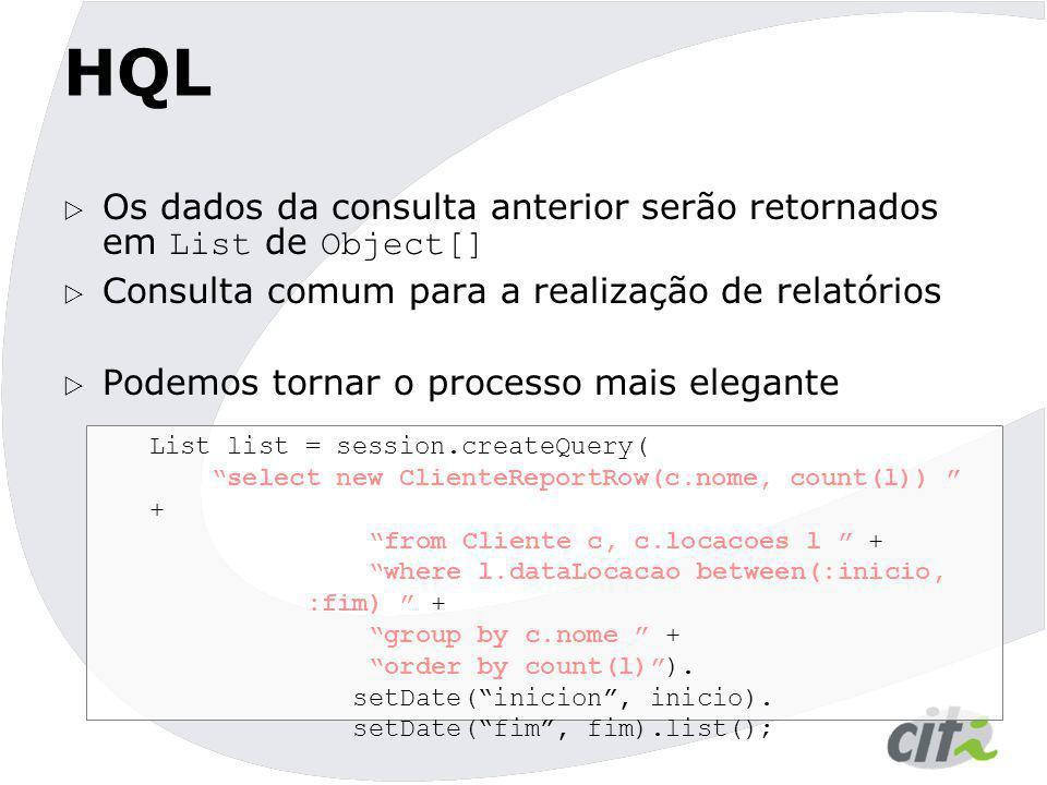 HQL Os dados da consulta anterior serão retornados em List de Object[]